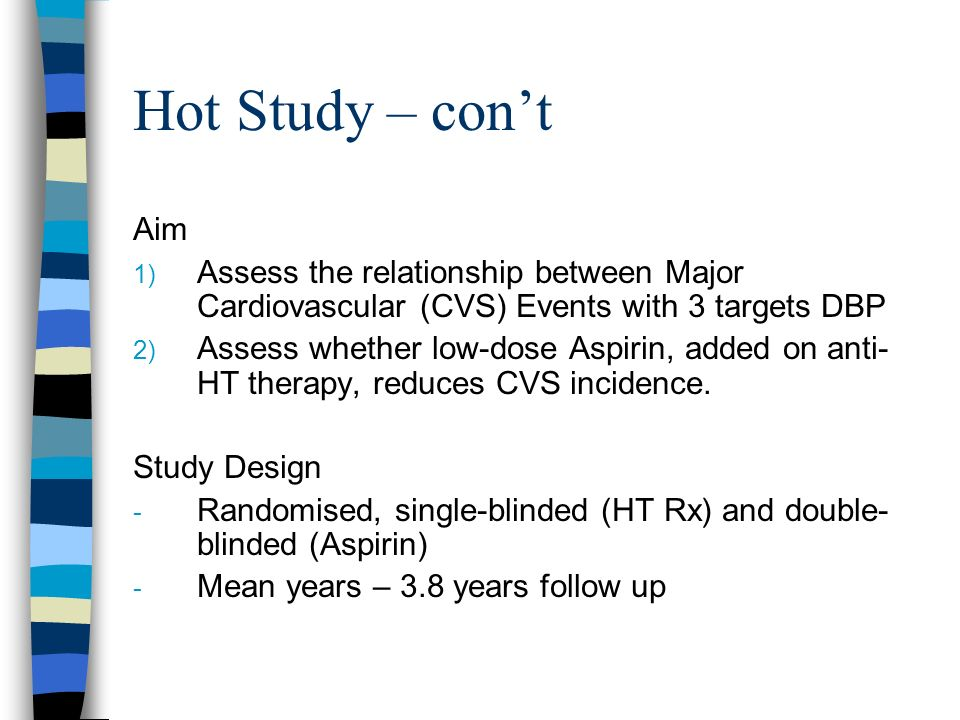 Hot Study – con't Aim. Assess the relationship between Major Cardiovascular (CVS) Events with 3 targets DBP.