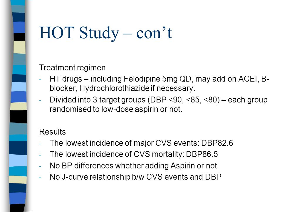 HOT Study – con't Treatment regimen