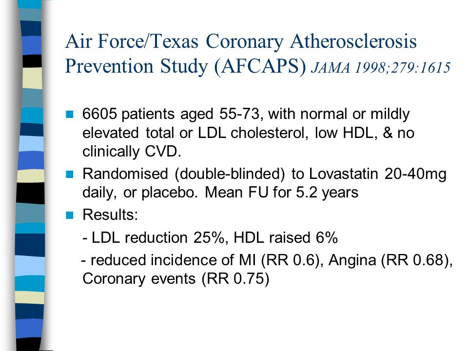 Air Force/Texas Coronary Atherosclerosis Prevention Study (AFCAPS) JAMA 1998;279:1615