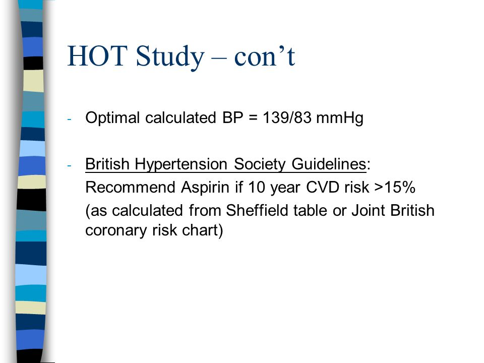 HOT Study – con't Optimal calculated BP = 139/83 mmHg