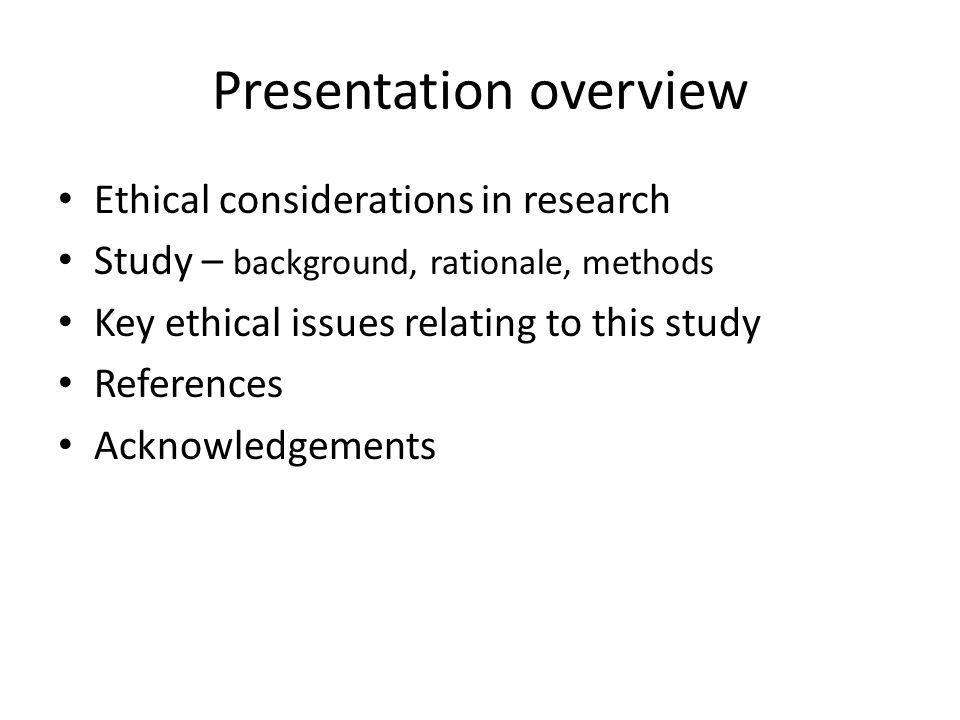 the purpose of ethical issues and consideration in research methods Section two primarily focuses on the ethical considerations of integrating and   practices for acquiring and maintaining research data, (2) proper methods for.