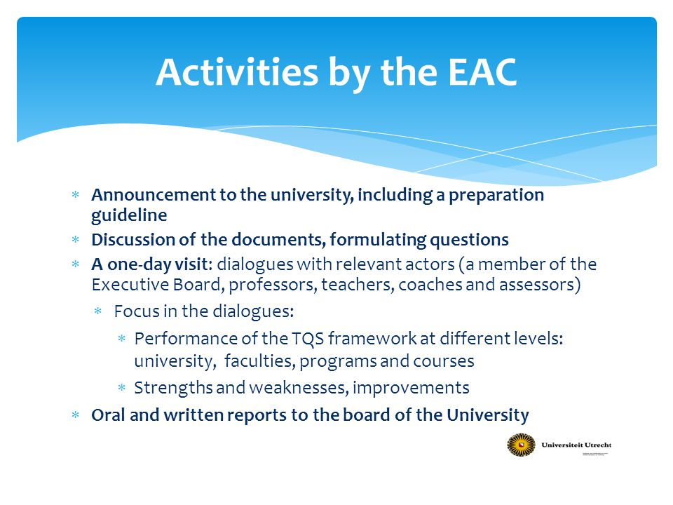 Activities by the EAC Announcement to the university, including a preparation guideline. Discussion of the documents, formulating questions.