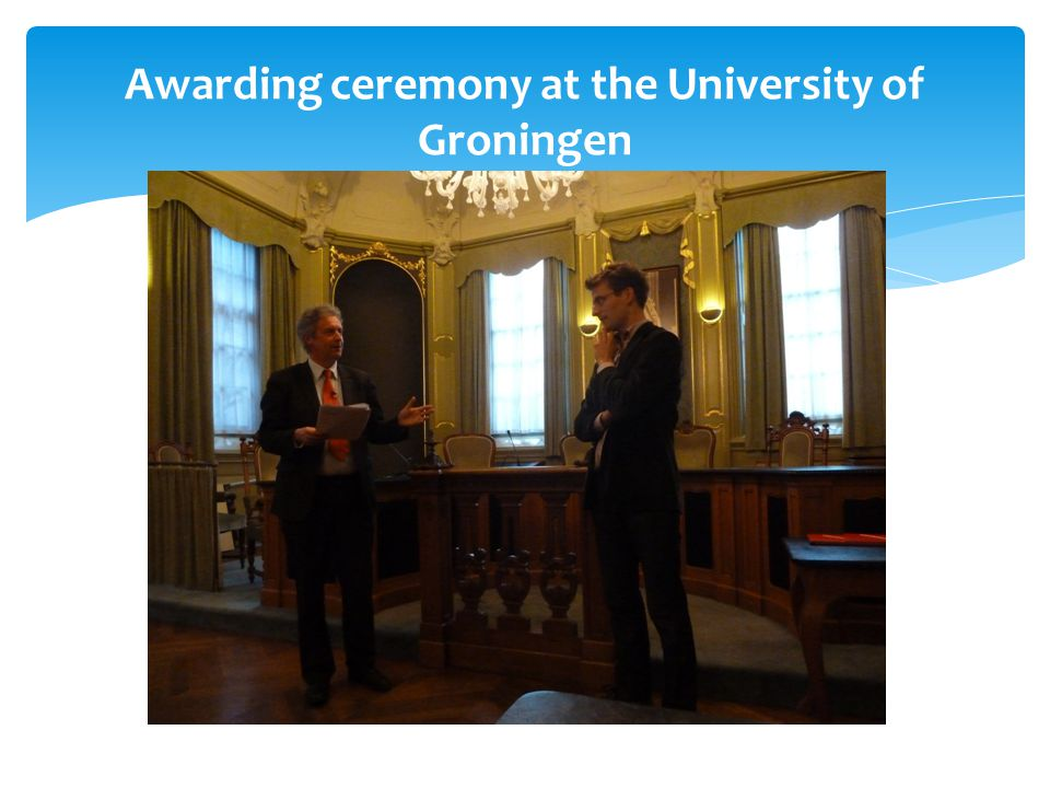 Awarding ceremony at the University of Groningen