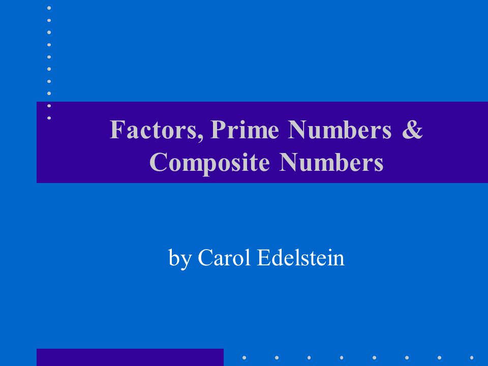 Factors, Prime Numbers & Composite Numbers