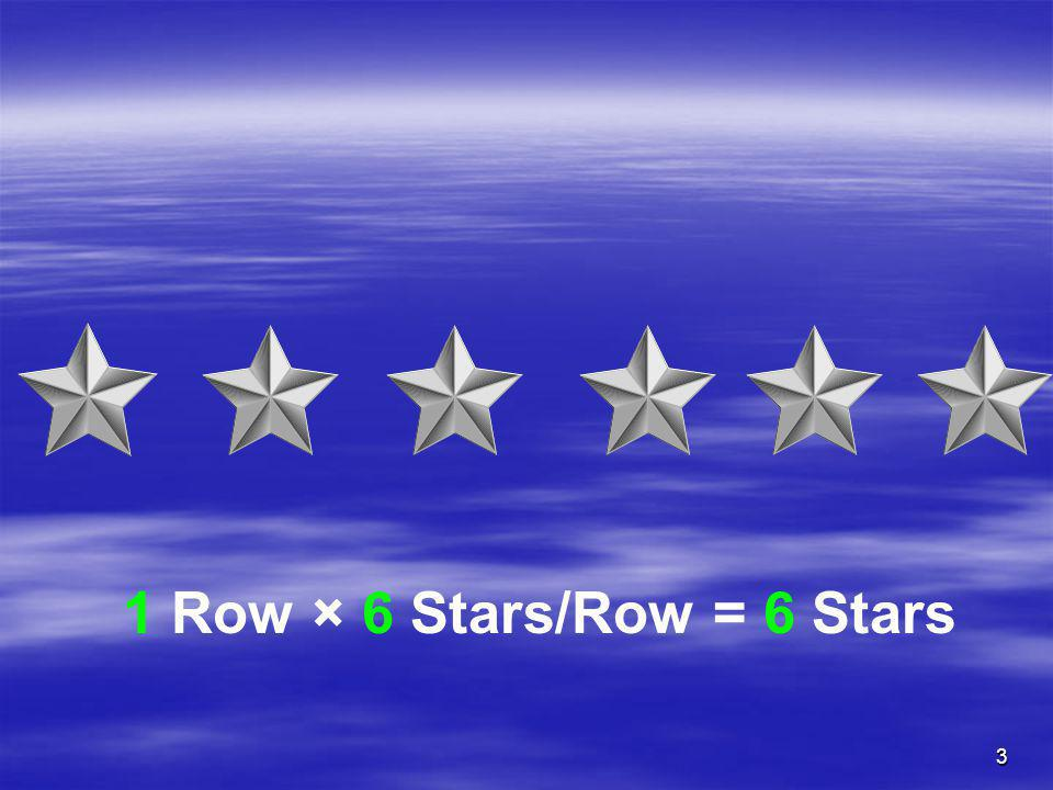 1 Row × 6 Stars/Row = 6 Stars