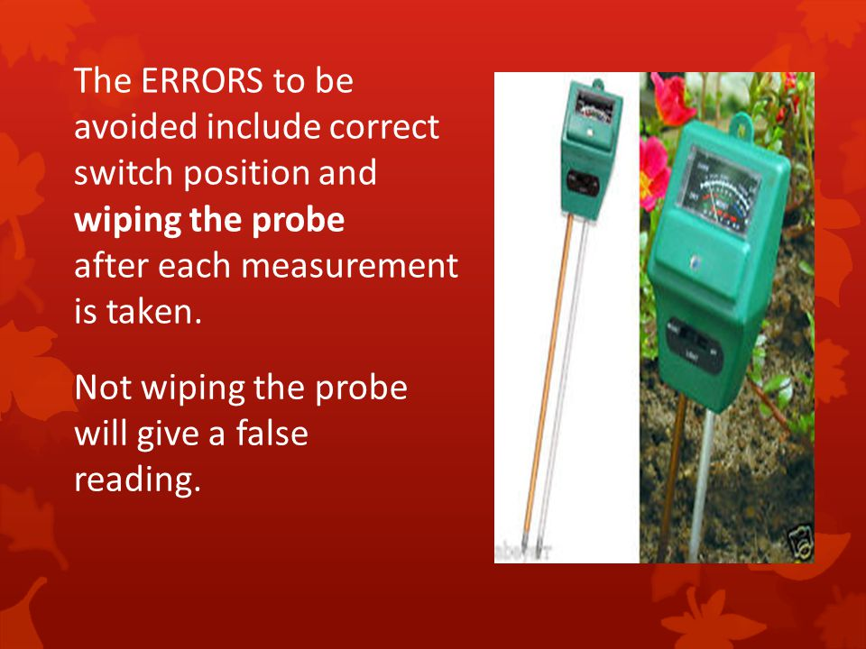 The ERRORS to be avoided include correct switch position and wiping the probe