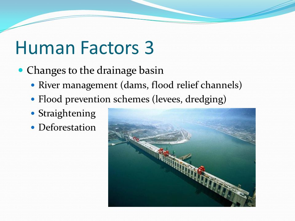 Human Factors 3 Changes to the drainage basin