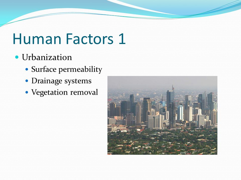 Human Factors 1 Urbanization Surface permeability Drainage systems