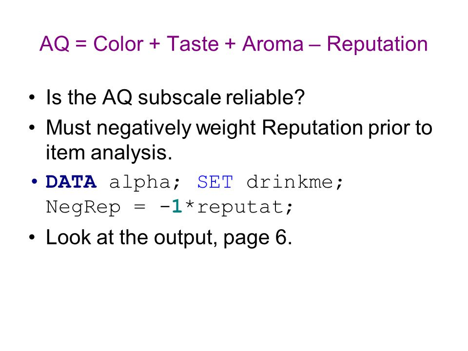 AQ = Color + Taste + Aroma – Reputation