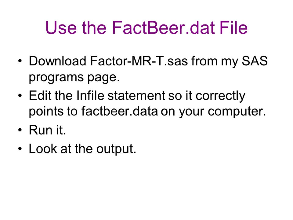Use the FactBeer.dat File
