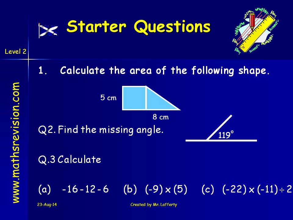 Starter Questions www.mathsrevision.com 119o 5 cm 8 cm 5-Apr-17