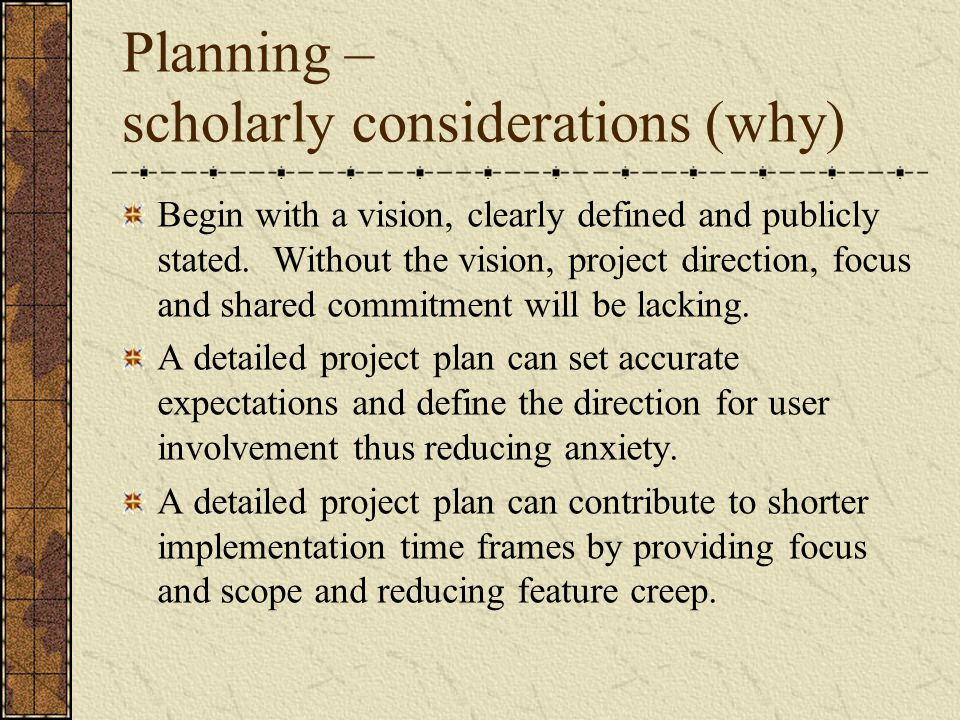 Planning – scholarly considerations (why)