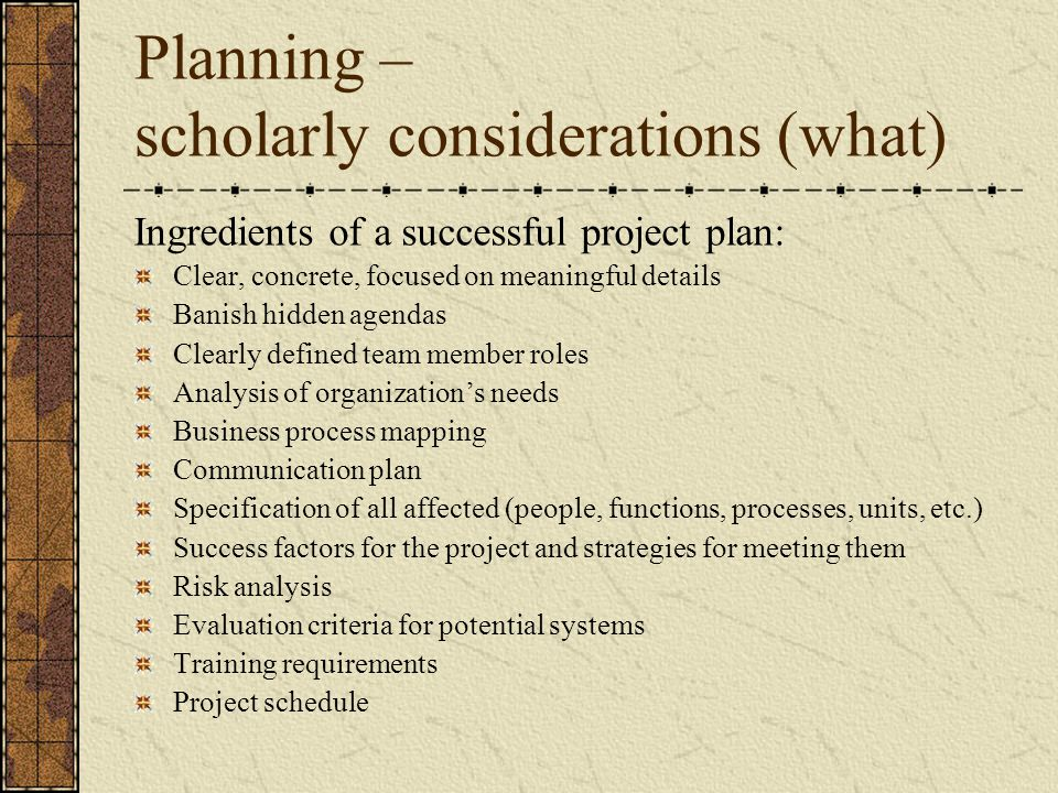 Planning – scholarly considerations (what)