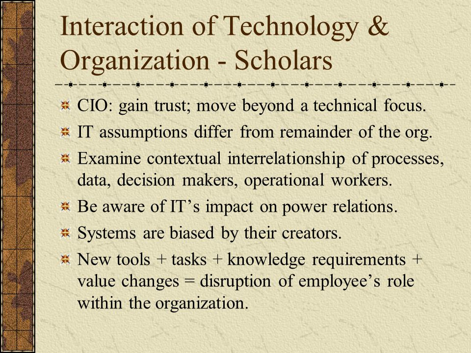 Interaction of Technology & Organization - Scholars