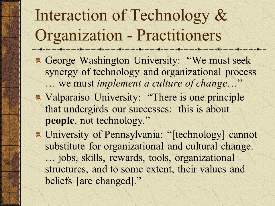 Interaction of Technology & Organization - Practitioners