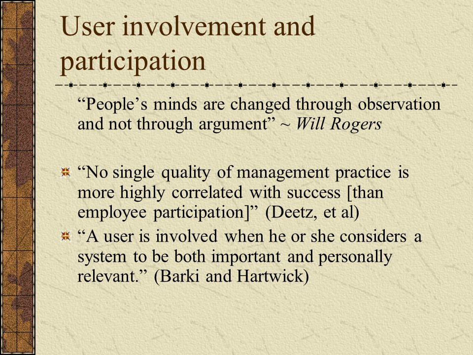 User involvement and participation