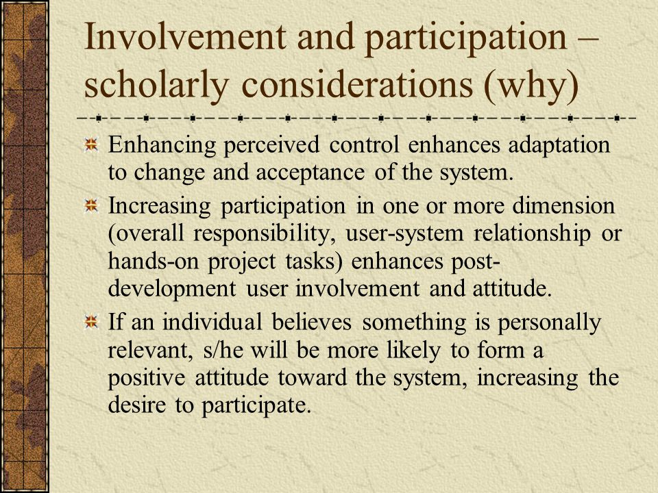 Involvement and participation – scholarly considerations (why)