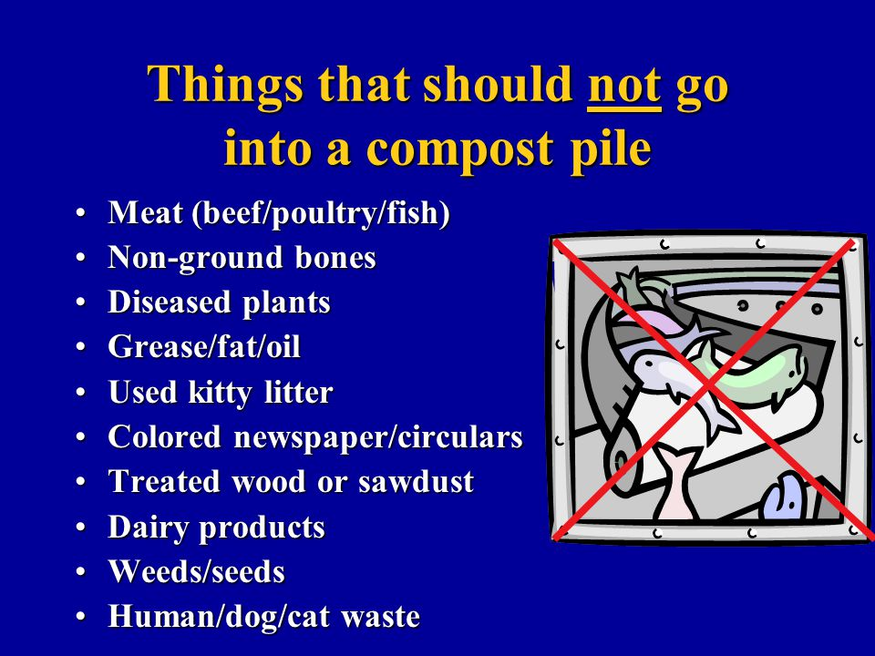 Things that should not go into a compost pile