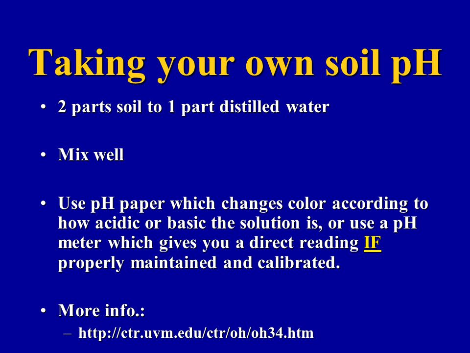 Taking your own soil pH 2 parts soil to 1 part distilled water