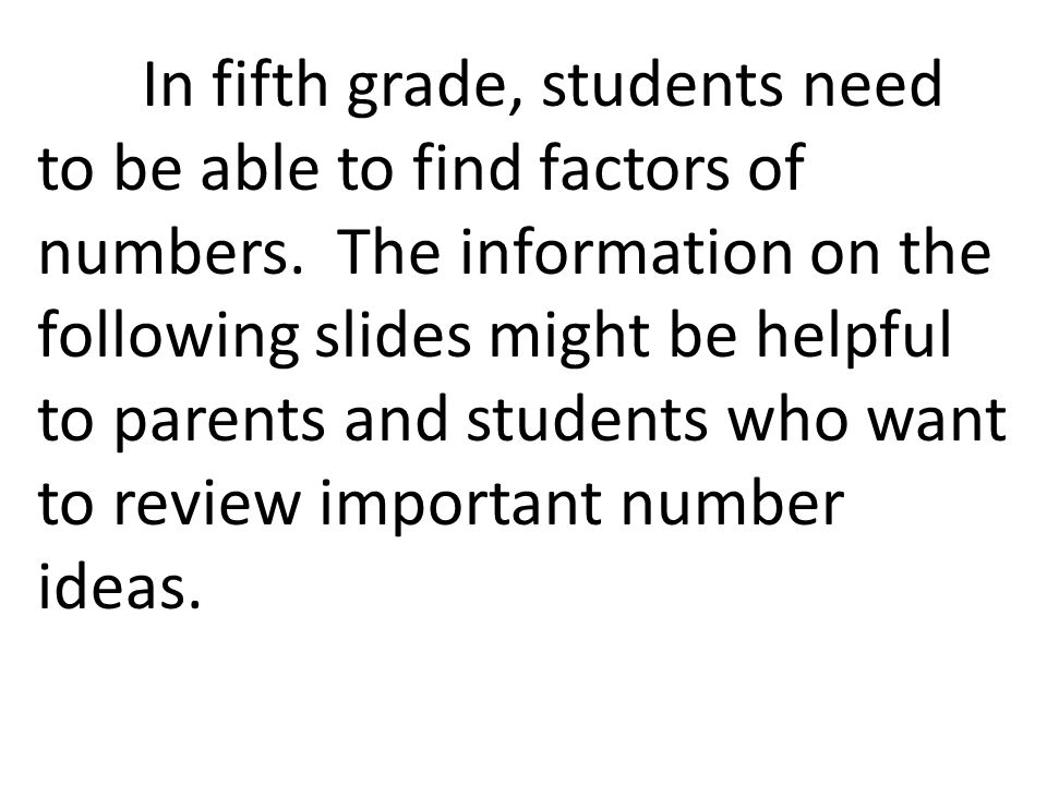 In fifth grade, students need to be able to find factors of numbers