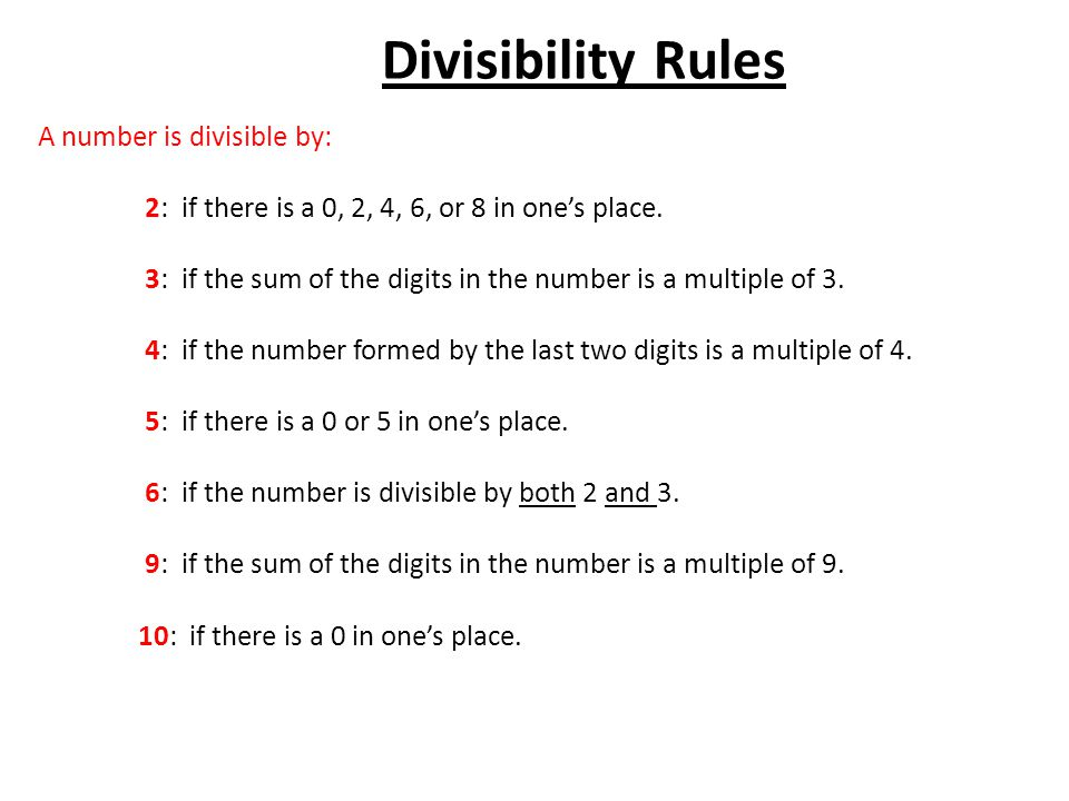 Divisibility Rules A number is divisible by: