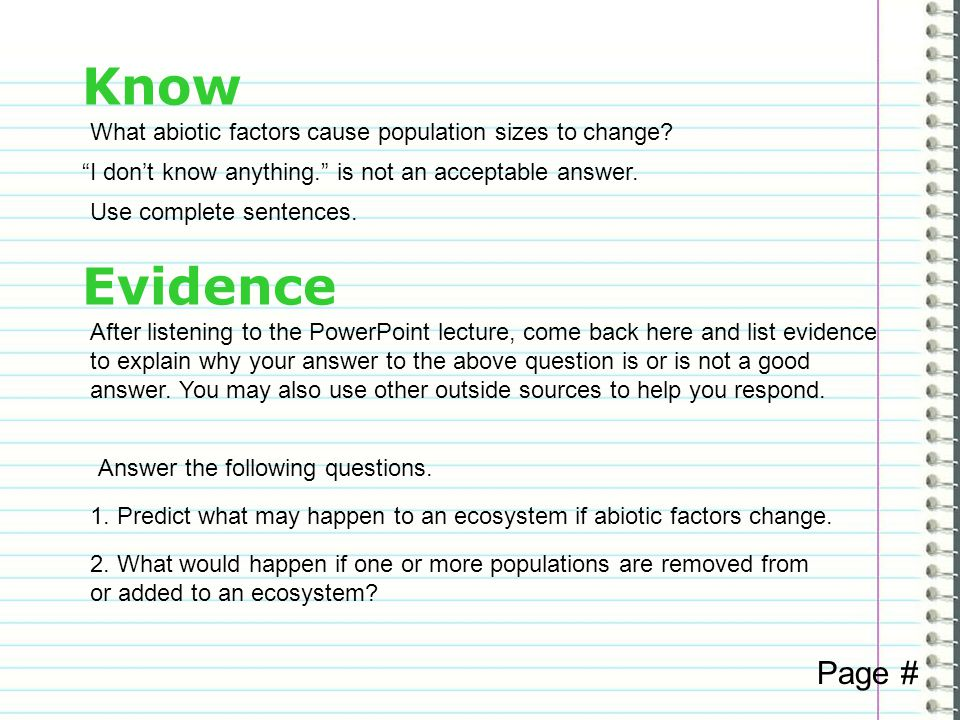 Know What abiotic factors cause population sizes to change I don't know anything. is not an acceptable answer.