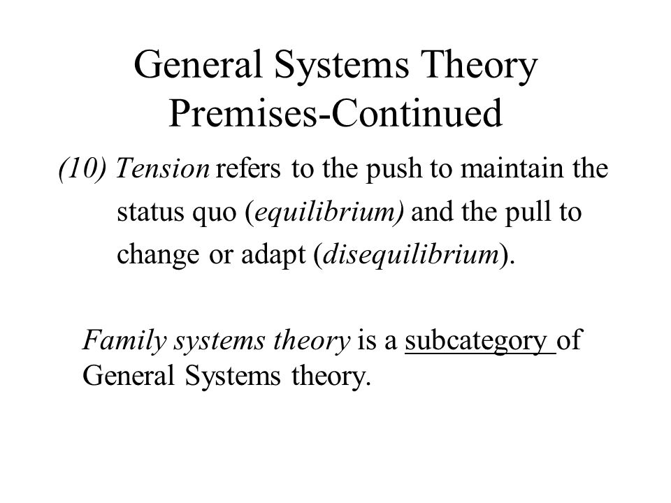 General Systems Theory Premises-Continued