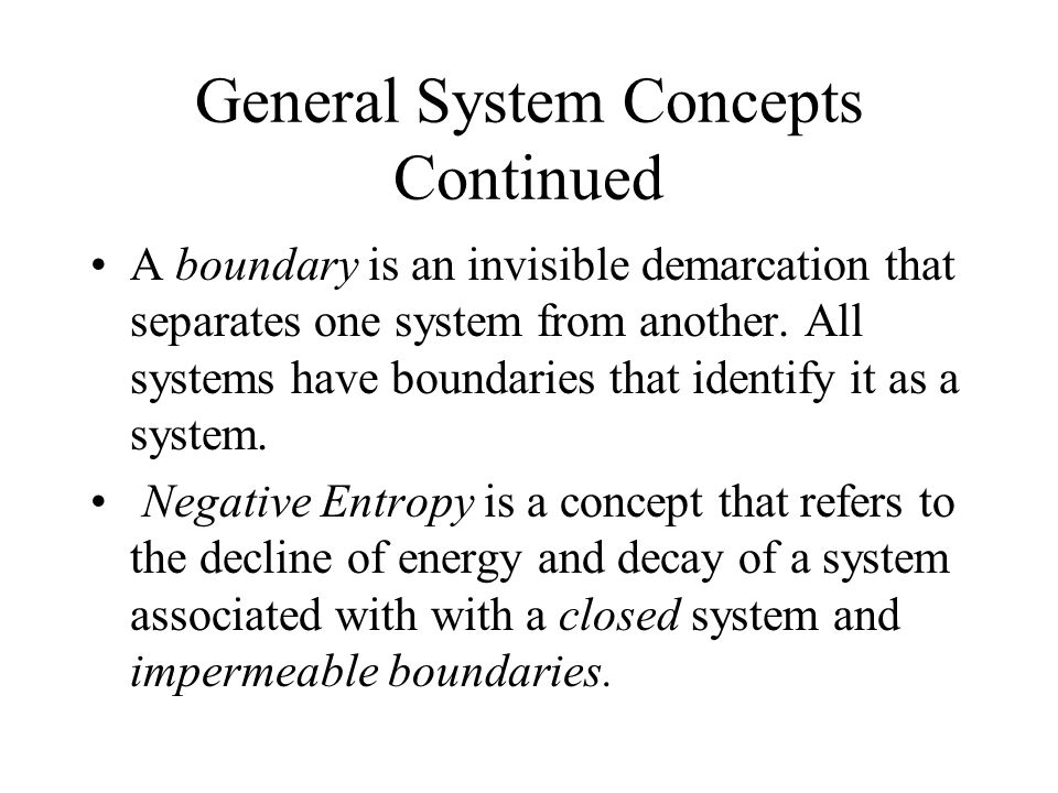 General System Concepts Continued