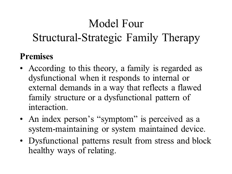 Model Four Structural-Strategic Family Therapy