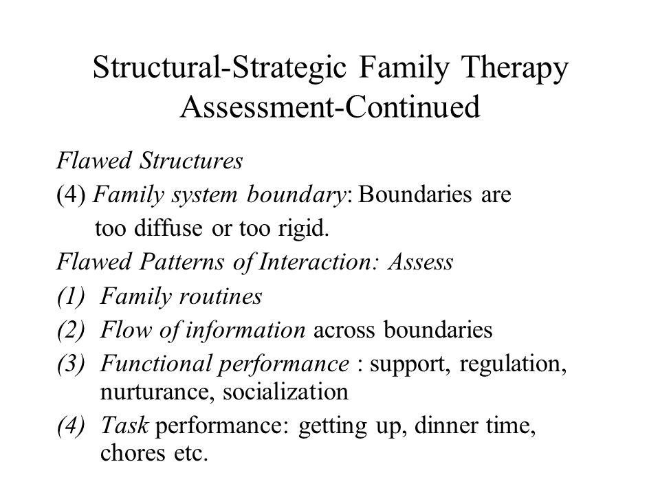 Structural-Strategic Family Therapy Assessment-Continued