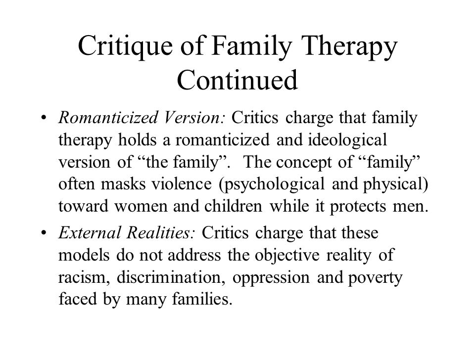 Critique of Family Therapy Continued