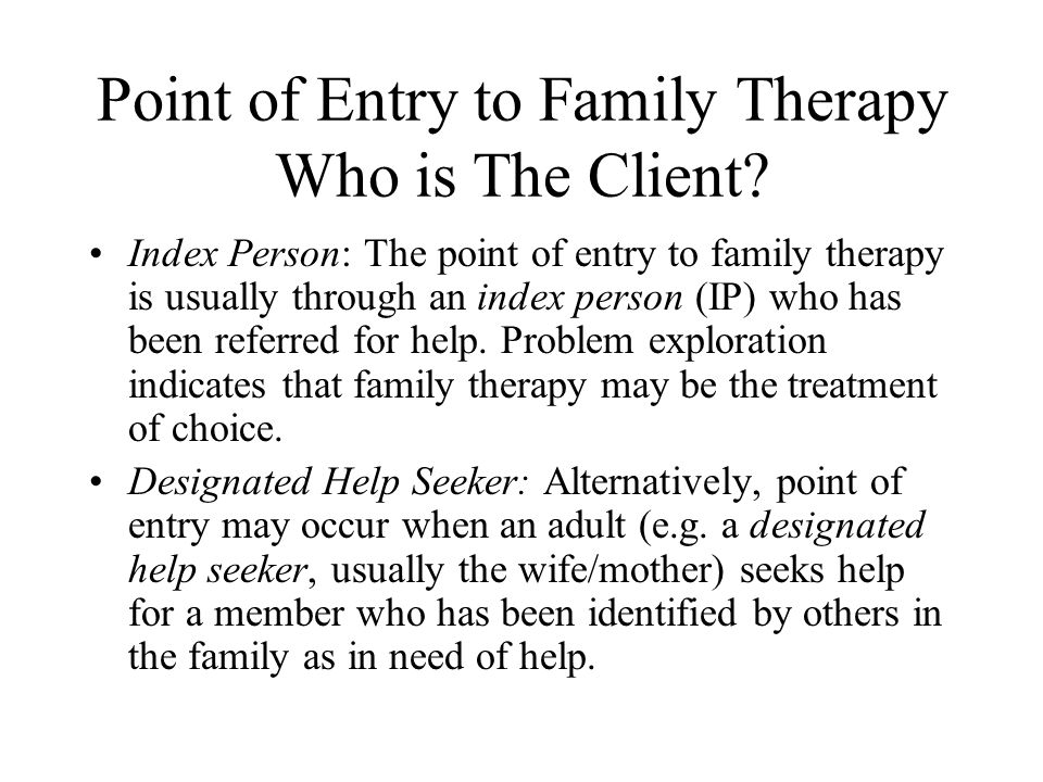 Point of Entry to Family Therapy Who is The Client