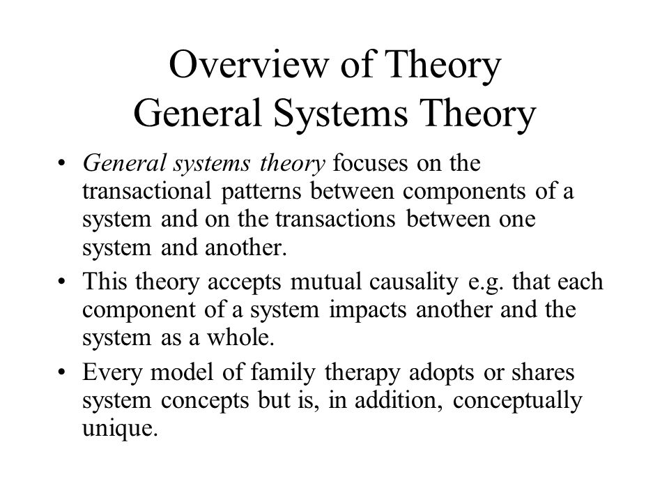 Overview of Theory General Systems Theory