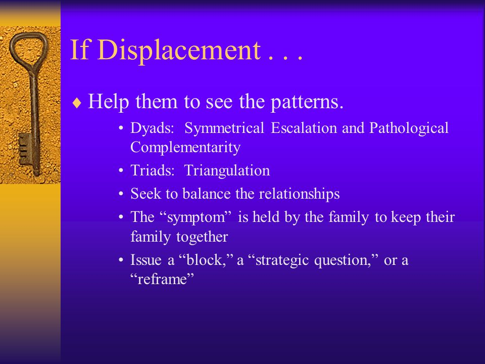 If Displacement . . . Help them to see the patterns.