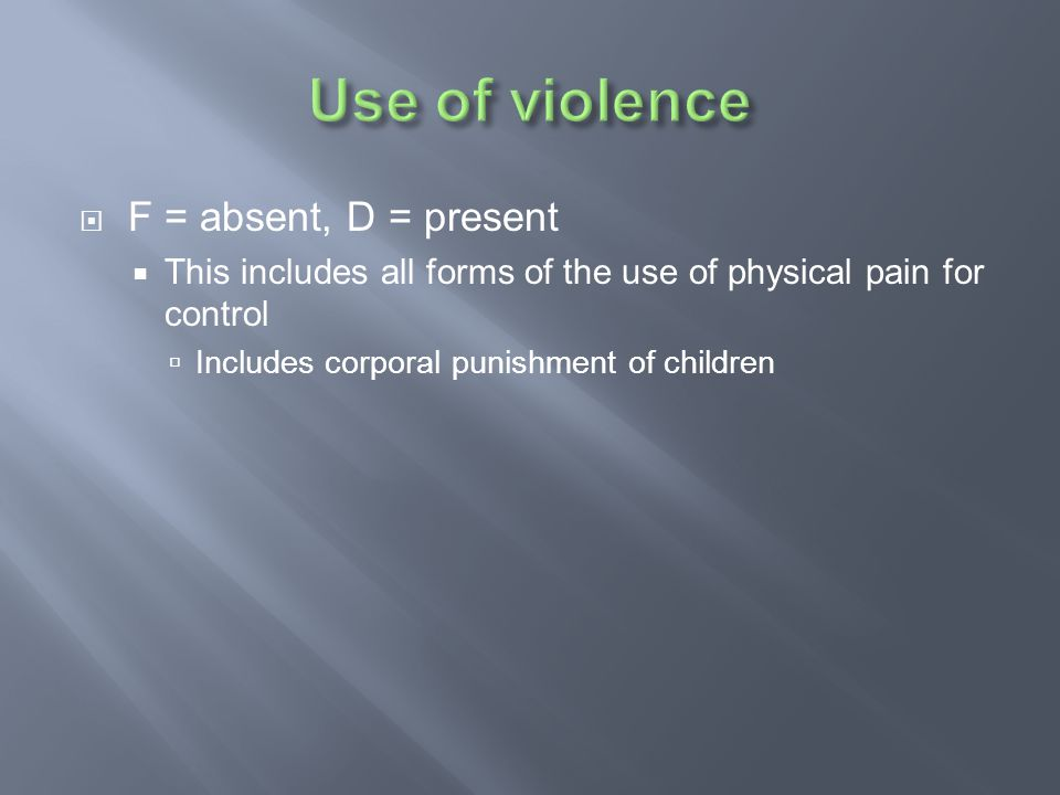 Use of violence F = absent, D = present