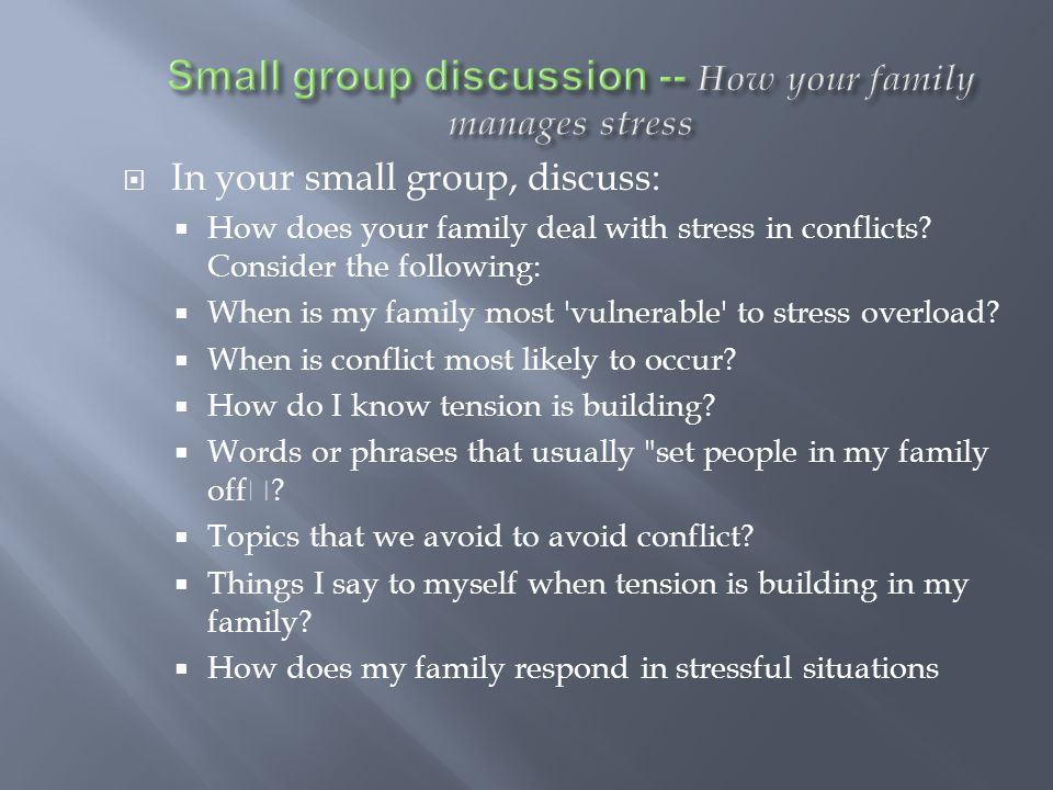 Small group discussion -- How your family manages stress