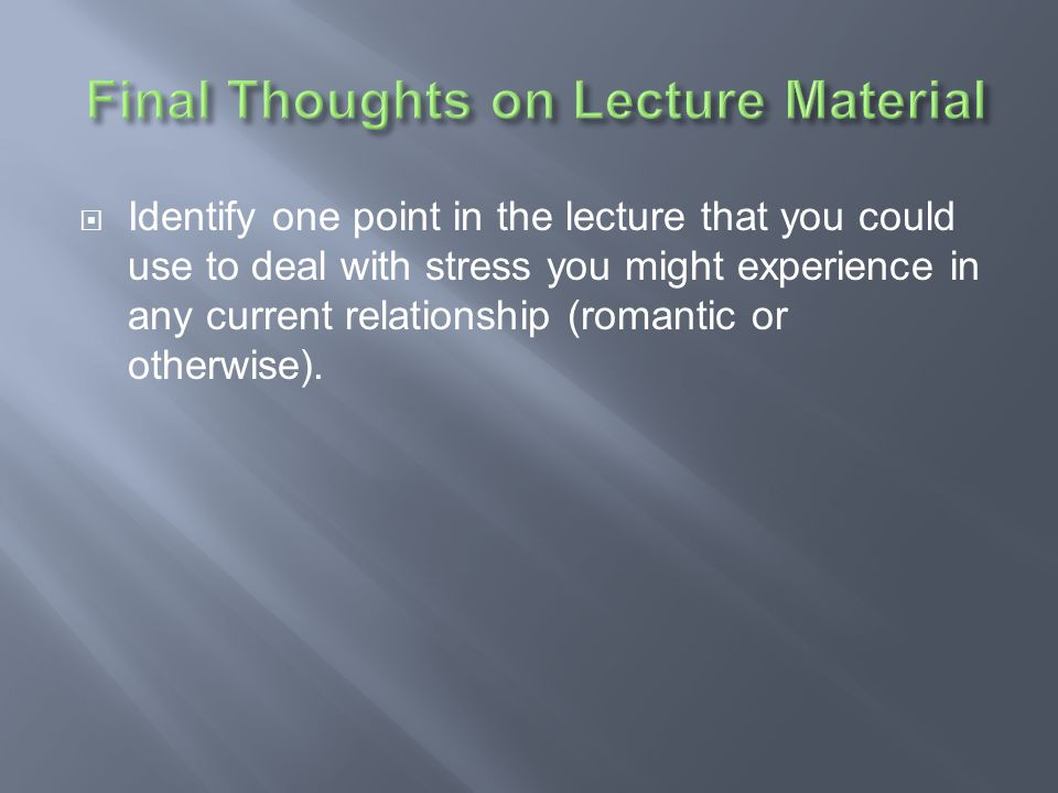 Final Thoughts on Lecture Material