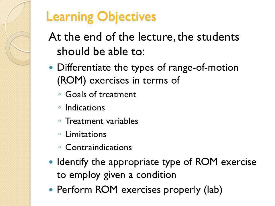 Learning Objectives At the end of the lecture, the students should be able to: