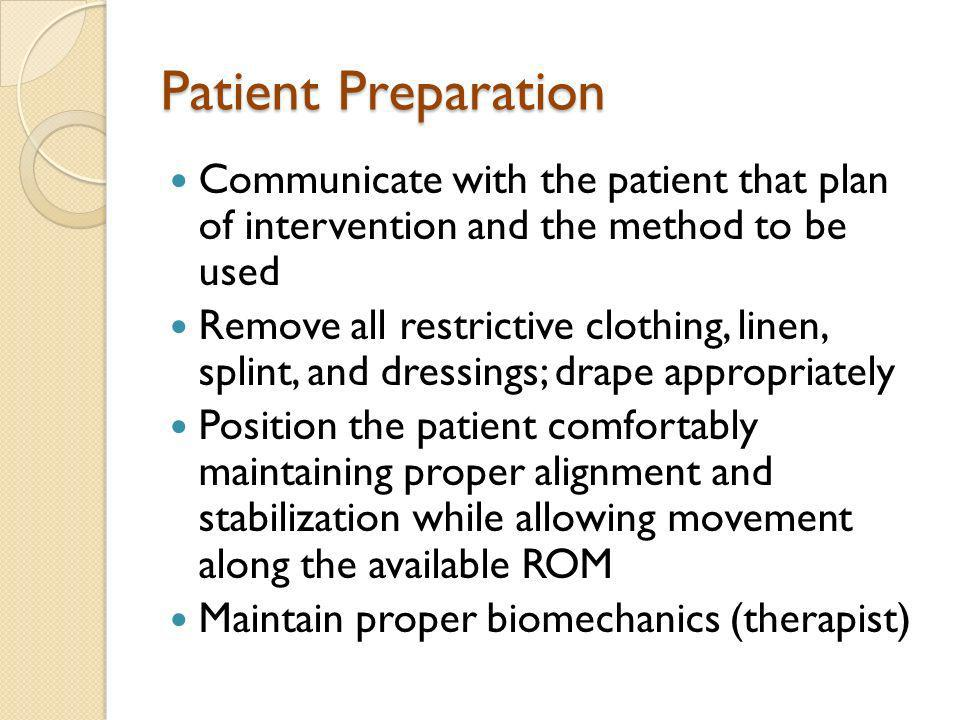 Patient Preparation Communicate with the patient that plan of intervention and the method to be used.