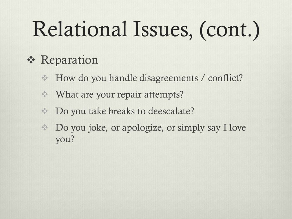 Relational Issues, (cont.)