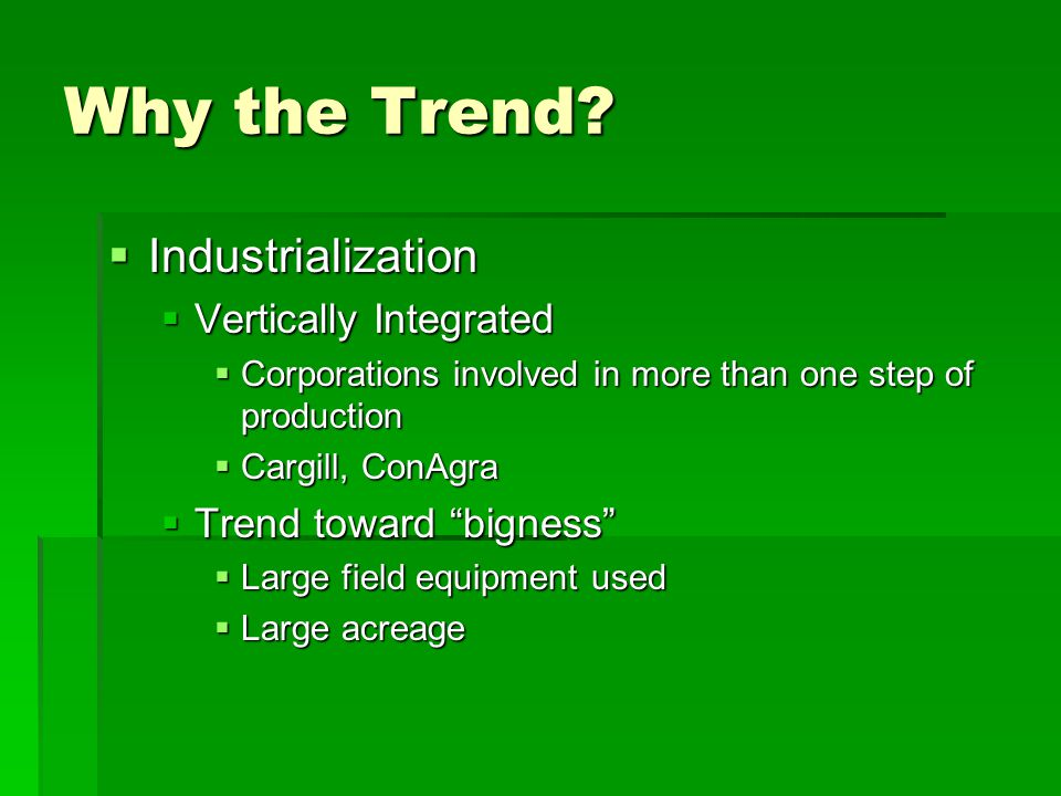 Why the Trend Industrialization Vertically Integrated