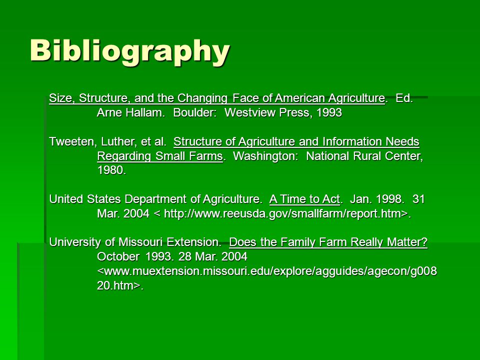 Bibliography Size, Structure, and the Changing Face of American Agriculture. Ed. Arne Hallam. Boulder: Westview Press, 1993.
