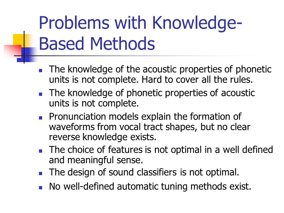 Problems with Knowledge-Based Methods