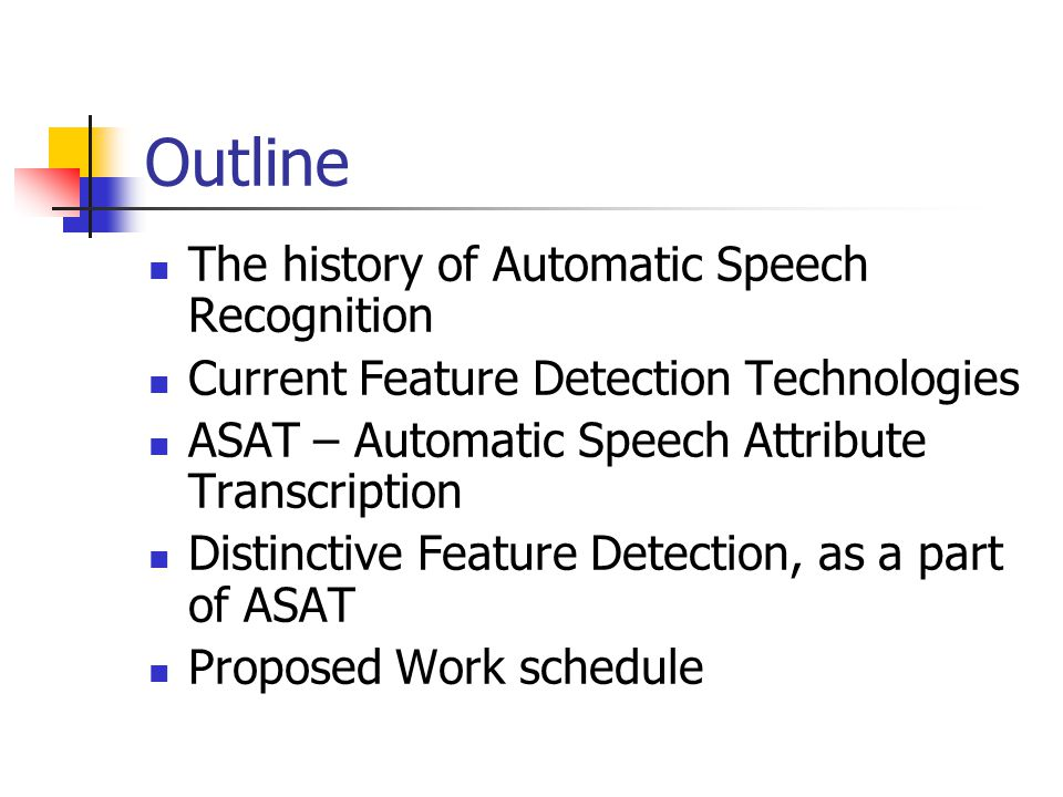 Outline The history of Automatic Speech Recognition