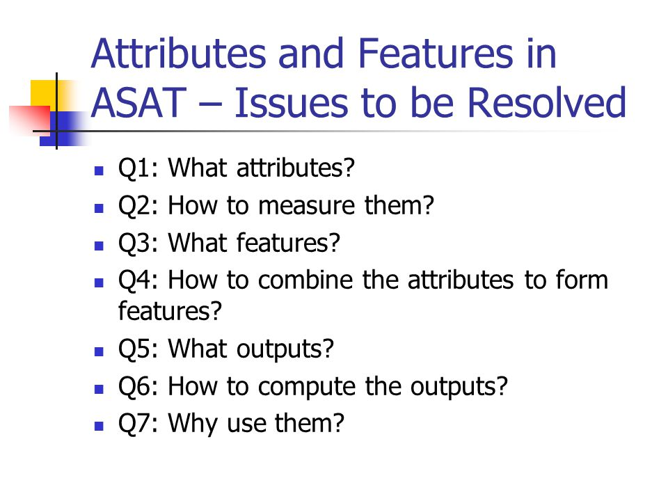 Attributes and Features in ASAT – Issues to be Resolved
