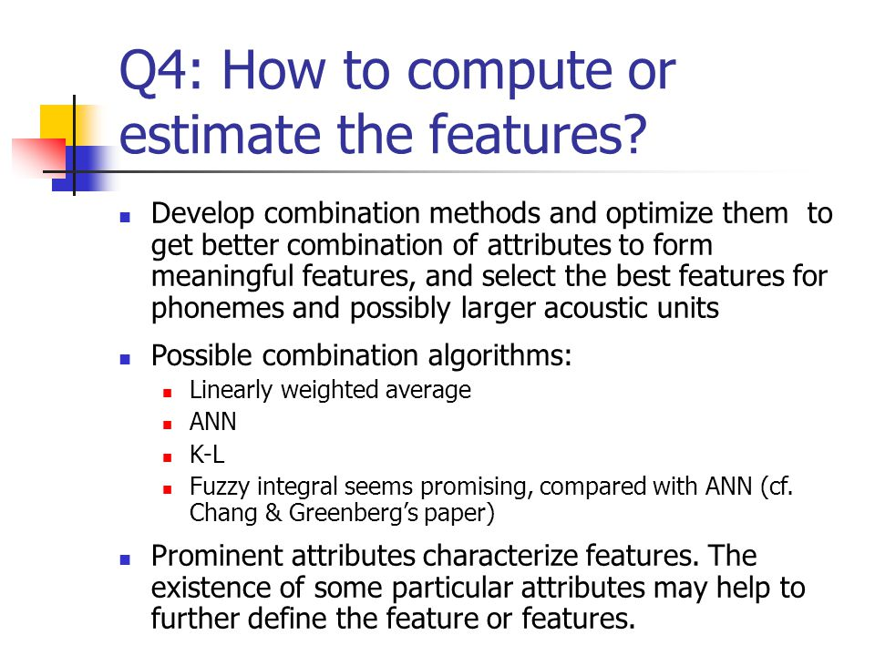 Q4: How to compute or estimate the features