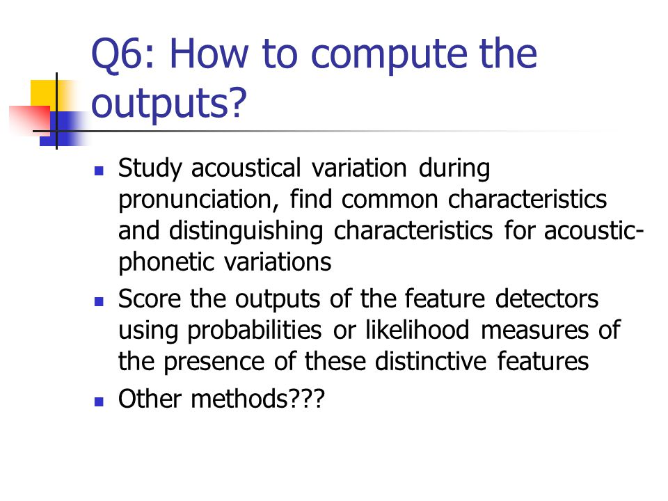 Q6: How to compute the outputs