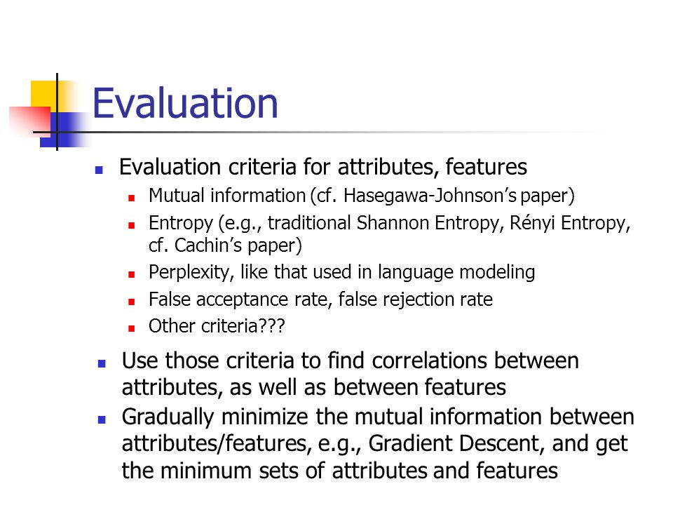 Evaluation Evaluation criteria for attributes, features