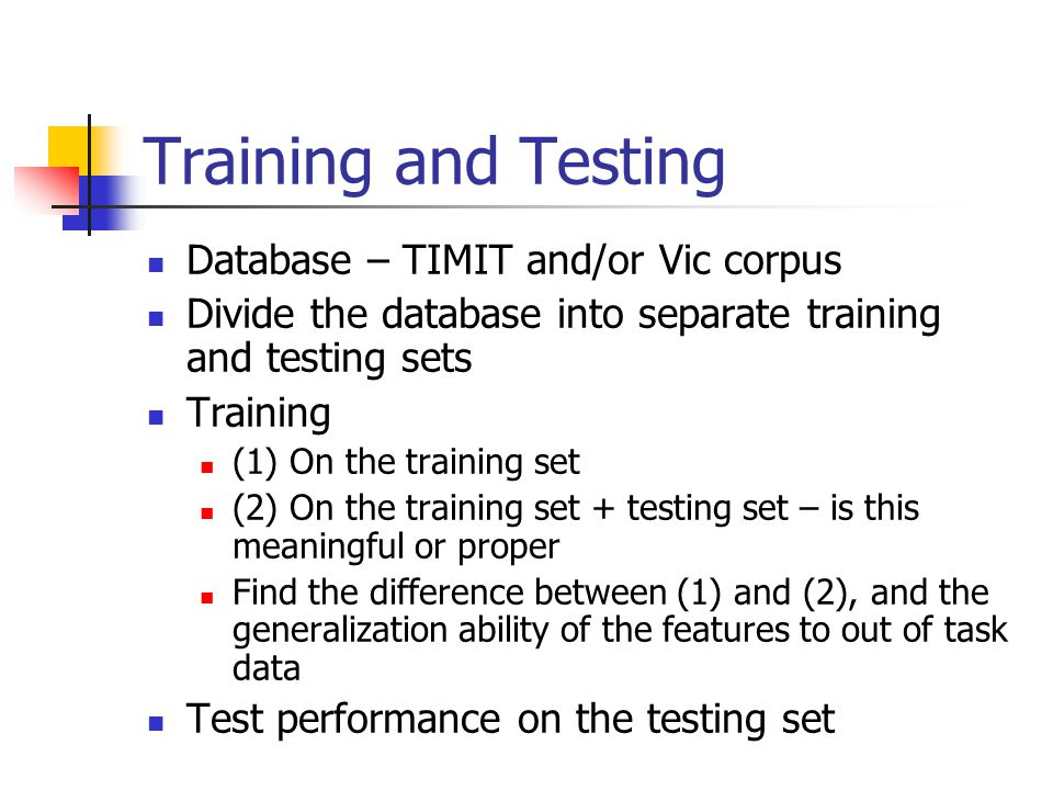 Training and Testing Database – TIMIT and/or Vic corpus