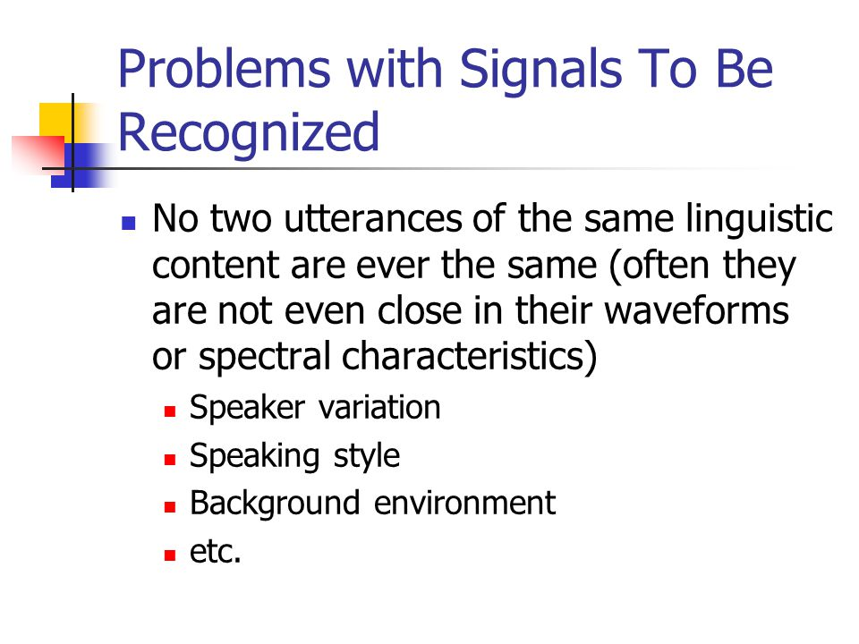 Problems with Signals To Be Recognized
